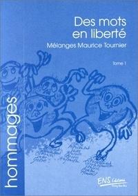 Pierre Fiala et Pierre Lafon - Des mots en liberté - Mélanges offerts à Maurice Tournier.