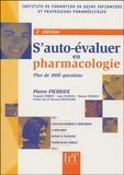 Pierre Ficheux et François Pebret - Je l'auto-évalue en Pharmacologie - Plus de 1000 questions.