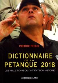 Pierre Fieux - Dictionnaire de la pétanque.