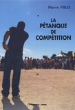 Pierre Fieux - La pétanque de compétition.