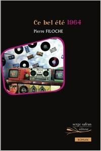 Pierre Filoche - Ce bel été 1964.