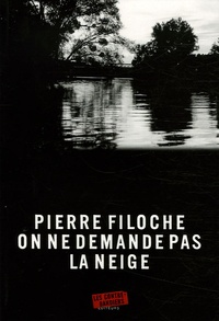 Pierre Filoche - On ne demande pas la neige.