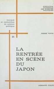 Pierre Fistié et  Fondation nationale des scienc - La rentrée en scène du Japon - La politique japonaise face aux États-Unis depuis 1945.