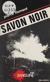 Pierre Flament - Savon noir.