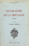 Pierre Flatrès et Maurice Le Lannou - Géographie de la Bretagne (2) - Économie et population.