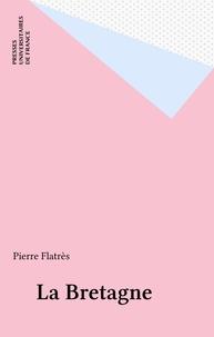 Pierre Flatrès - La Bretagne.