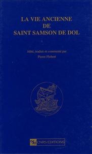 Pierre Flobert - La vie ancienne de saint Samson de Dol.
