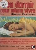 Pierre Fluchaire et Paul Chauchard - Bien dormir pour mieux vivre - Retrouvez, conservez et améliorez votre sommeil par le respect de vos mécanismes biologiques instinctifs et naturels.