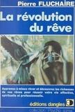 Pierre Fluchaire - La Révolution du rêve.