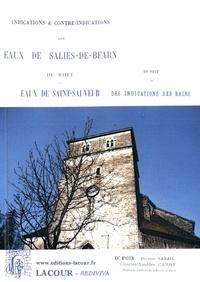 Pierre Foix et Paul Sabail - Indications et contre-indications des eaux de Salies-de-Béarn, du rôle des eaux de Saint-Sauveur dans la cure de la stérilité, du rôle et des indications des bains dans les maladies de la peau.