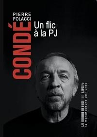 Téléchargez gratuitement le format epub d'ebooks Condé  - Un flic à la PJ 9782358871440  en francais par Pierre Folacci