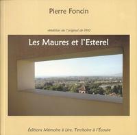 Pierre Foncin - Les Maures et l'Esterel - Réédition de l'original de 1910 augmentée d'un cahier de photographies.