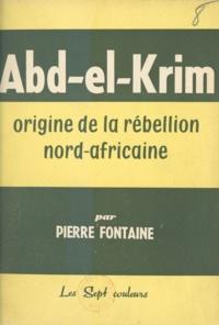Pierre Fontaine - Abd-El-Krim - Origine de la rébellion nord-africaine.