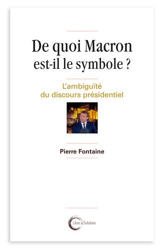Pierre Fontaine - En quoi Macron est-il un mythe ? - L'ambiguïté d'une posture souveraine.