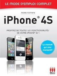 Pierre Fontaine - Iphone 4S - Le mode d'emploi complet - Profitez de toutes les fonctionnalités de votre iPhone 4S !.