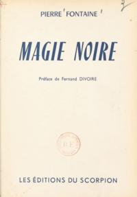Pierre Fontaine et Fernand Divoire - Magie noire.