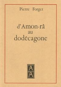 Pierre Forget - D'Amon-râ au dodécagone.