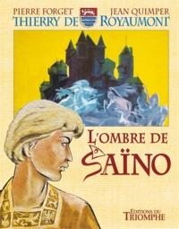 Pierre Forget - Thierry de Royaumont  : L'ombre de Saïno.