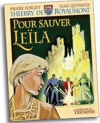Pierre Forget et Jean Quimper - Thierry de Royaumont  : Pour sauver Leïla.
