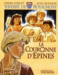 Pierre Forget et Jean Quimper - Thierry de Royaumont Tome 3 : La couronne d'épines.