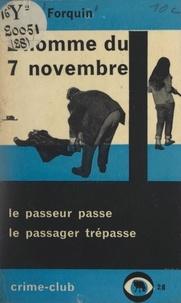 Pierre Forquin - L'homme du 7 novembre.