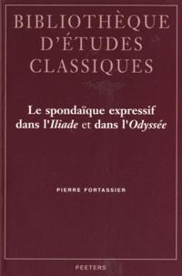 Pierre Fortassier - Le spondaïque expressif dans l'Iliade et dans l'Odyssée.