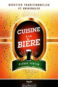 Pierre Fortin - Cuisine à la bière - Recettes traditionnelles et originales.