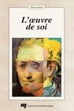 Pierre Fortin - L'oeuvre de soi.