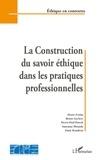 Pierre Fortin et Bruno Leclerc - La Construction du savoir éthique dans les pratiques proffessionnelles.