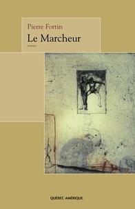 Pierre Fortin - Le Marcheur.