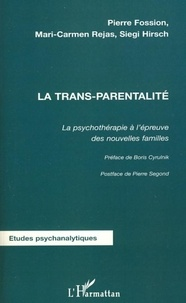 Pierre Fossion et Mari-Carmen Rejas - La trans-parentalité - La psychothérapie à l'épreuve des nouvelles familles.