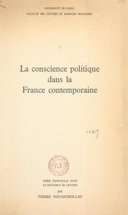 Pierre Fougeyrollas et  Faculté des Lettres et Science - La conscience politique dans la France contemporaine - Thèse principale pour le Doctorat ès lettres.