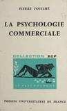 Pierre Fouilhé et Paul Fraisse - La psychologie commerciale.