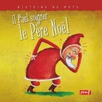 Pierre Fouillet et  Collectif - Il faut soigner le Père Noël.