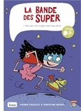 Pierre Fouillet et Christine Beigel - La bande des super Tome 1 : Mon père est un agent top-secret.