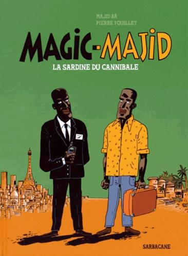 Magic-Majid. La Sardine du Cannibale