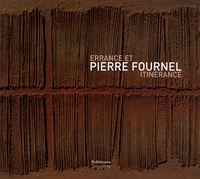 Pierre Fournel - Pierre Fournel - Errance et itinérance.