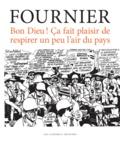 Pierre Fournier - Bon Dieu ! Ca fait plaisir de respirer un peu l'air du pays.
