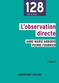 Pierre Fournier et Anne-Marie Arborio - L'observation directe - 4e éd. - L'enquête et ses méthodes.