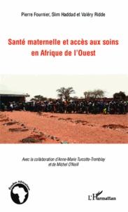 Pierre Fournier et Slim Haddad - Santé maternelle et accès aux soins en Afrique de l'ouest - Contributions de jeunes chercheurs.