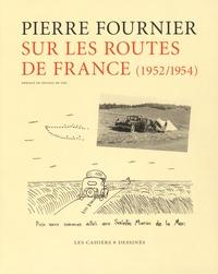 Pierre Fournier - Sur les routes de France (1952/1954).