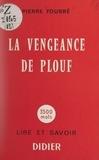 Pierre Fourré et P. Neveu - La vengeance de Plouf.
