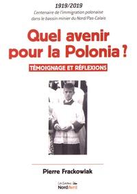 Pierre Frackowiak - Quel avenir pour la Polonia ? - Témoignage et réflexions.
