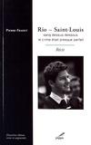 Pierre Fradet - Rio - Saint-Louis - Sang dessus dessous, le crime était presque parfait.