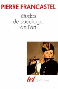 Pierre Francastel - Études de sociologie de l'art.
