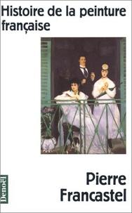 Pierre Francastel - Histoire de la peinture française.