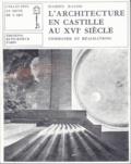 Pierre Francastel et Damiàn Bayón - L'architecture en Castille au XVIe siècle - Commande et réalisations.