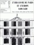 Pierre Francastel - L'urbanisme de Paris et l'Europe (1600-1680).