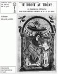 Pierre Francastel - Le droit au trône - Un problème de prééminence dans l'art chrétien d'Occident du IVe au XIIe siècle.