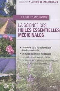 Pierre Franchomme - La science des huiles essentielles médicinales.